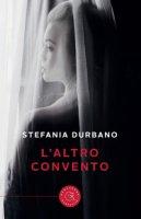 L' altro convento - Durbano Stefania