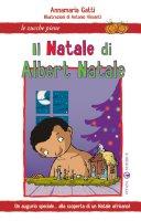 Il Natale di Albert Natale - Gatti Annamaria, Vincenti Antonio