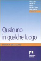 Qualcuno in qualche luogo - Williams Donna
