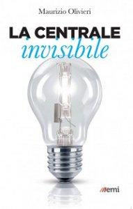 Copertina di 'La centrale invisibile'