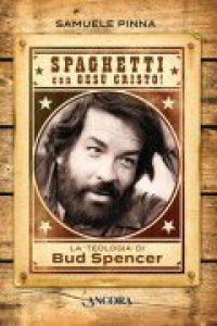 Copertina di 'Spaghetti con Gesù Cristo!'