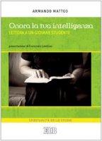 Onora la tua intelligenza - Matteo Armando