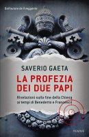 La profezia dei due papi - Saverio Gaeta