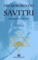 Savitri. Leggenda e simbolo - Aurobindo (sri)