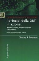 I principi della DBT in azione. Accettazione, cambiamento e didattica - Swenson Charles R.