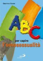 ABC per capire l'omosessualità - Obiettivo Chaire
