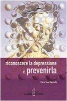 Riconoscere la depressione e prevenirla - Blancato Elio, Blancato Ivan