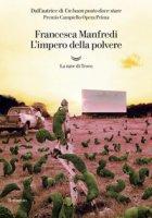 L' impero della polvere - Manfredi Francesca