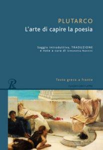 Copertina di 'L' arte di capire la poesia. Testo greco a fronte. Ediz. bilingue'