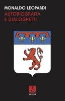 Autobiografia e dialoghetti - Leopardi Monaldo