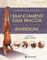 I bilanciamenti sulle braccia ed inversioni - Long Ray