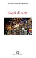 Sogni di carta - Piromallo Gambardella Agata