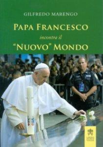 """Copertina di 'Papa Francesco incontra il """"nuovo"""" mondo'"""