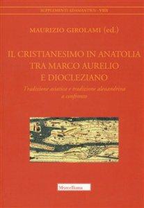 Copertina di 'Il cristianesimo in Anatolia tra Marco Aurelio'