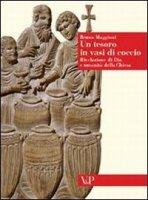 Un tesoro in vasi di coccio. Rivelazione di Dio e umanità della Chiesa - Maggioni Bruno