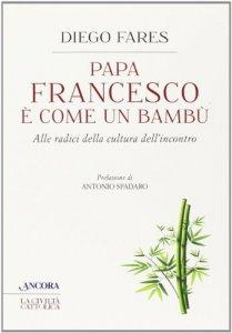 Copertina di 'Papa Francesco è come un bambù'