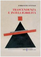 Trascendenza e intelligibilit� - L�vinas Emmanuel