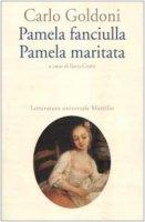 Pamela fanciulla-Pamela maritata - Goldoni Carlo