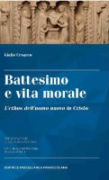 Battesimo e vita morale - Cesareo Giulio