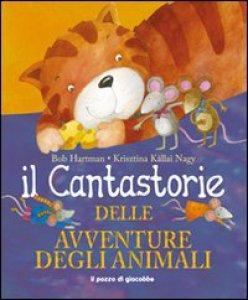 Copertina di 'Il cantastorie delle avventure degli animali'