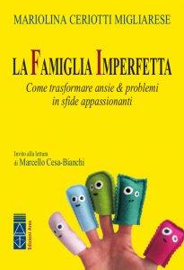 Copertina di 'famiglia imperfetta. Come trasformare ansie & problemi in sfide appassionanti. (La)'