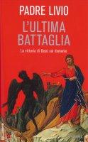 L' ultima battaglia - Fanzaga Livio