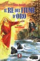 Il re del fiume d'oro - John Ruskin