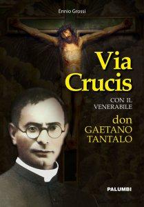 Copertina di 'Via crucis con il venerabile don Gaetano Tantalo'