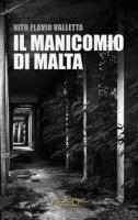 Il manicomio di Malta - Valletta Vito Flavio