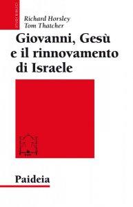 Copertina di 'Giovanni, Gesù e il rinnovamento di Israele'