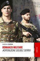 Romanzo militare. #Operazione Double Sierra - Catena Marina