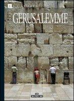 Arte e storia di Gerusalemme. 3000 anni della Città Santa