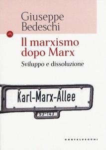 Copertina di 'Il marxismo dopo Marx'