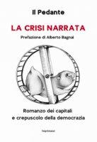 La crisi narrata. Romanzo dei capitali e crepuscolo della democrazia - Il Pedante