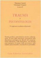 Trauma e psicopatologia. Un approccio evolutivo-relazionale