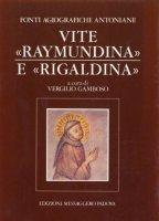 Fonti agiografiche antoniane [vol_4] / Vite Raymundina e Rigaldina