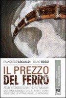 Il prezzo del ferro - Gesualdi Francesco, Bossi Dario