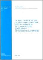 La wirkungsgeschichte de Hans-Georg Gadamer dans la theologie de C. Geffré D. tracy et W. Pannenberg - Salman Wasim