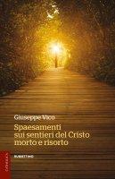 Spaesamenti sui sentieri del Cristo morto e risorto - Giuseppe Vico