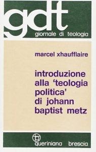 Copertina di 'Introduzione alla «Teologia politica» di Johann Baptist Metz (gdt 077)'