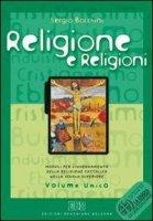 Religione e religioni. Moduli per l'insegnamento della religione cattolica. Volume unico. Per le Scuole superiori. Con CD-ROM - Bocchini Sergio