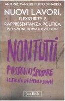 Nuovi lavori, Flexicurity e rappresentanza politica - Panzeri Antonio, Di Nardo Filippo