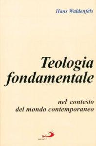 Copertina di 'Teologia fondamentale nel contesto del mondo contemporaneo'