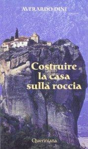 Copertina di 'Costruire la casa sulla roccia'