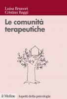 Le comunità terapeutiche - Luisa Brunori, Cristian Raggi