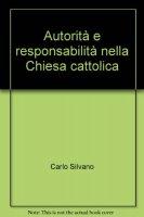 Autorità e responsabilità nella Chiesa cattolica - Silvano Carlo