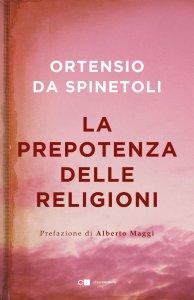 Copertina di 'La prepotenza delle religioni'