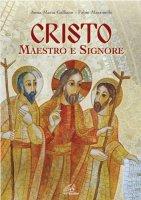 Cristo Maestro e Signore - Anna Maria Galliano, Fabio Massimillo