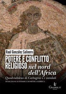 Copertina di 'Potere e conflitto religioso nel nord dell'Africa'