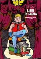Libri in scena. Giochi e attività teatrali con i libri - Michieli Stefano, Papi Stefania